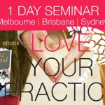 Why LOVE YOUR PRACTICE seminar?